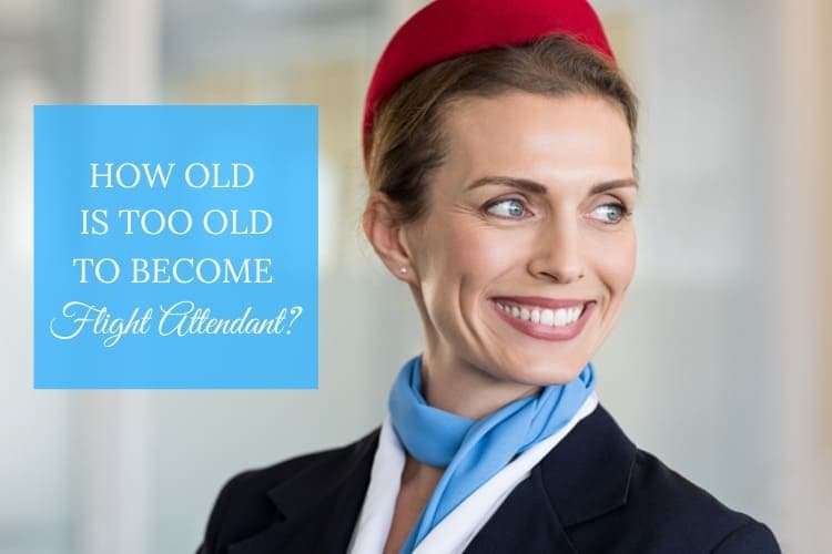 too old to become flight attendant