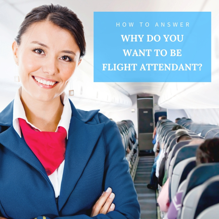 why do you want to be flight attendant answer